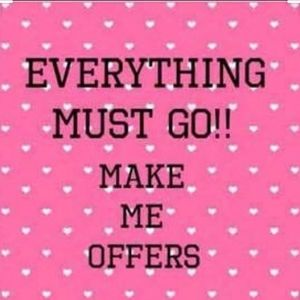 Make me an offer. No reasonable offer refused!